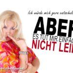 Lustige Sprüche - Es tut mir icht leid - dicke blonde Frau