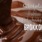 Lustige Sprüche über Schokolade - Gottes Entschuldigung für Brokoli - Flüssige Schokolade