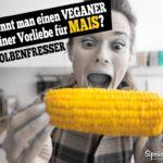 Lustiger Spruch über Veganer - Mais Kolbenfresser