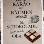 Lustiger Schokolade ist Obst Spruch
