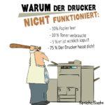 Lustiger Spruch für Büroangestellte - Der Drucker geht wieder mal nicht