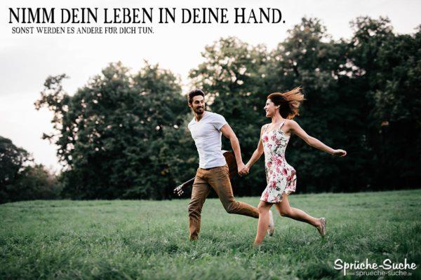 nimm dein leben in die hand sprüche DU bestimmst DEIN LEBEN   Nimm es in die Hand! | Sprüche Suche nimm dein leben in die hand sprüche