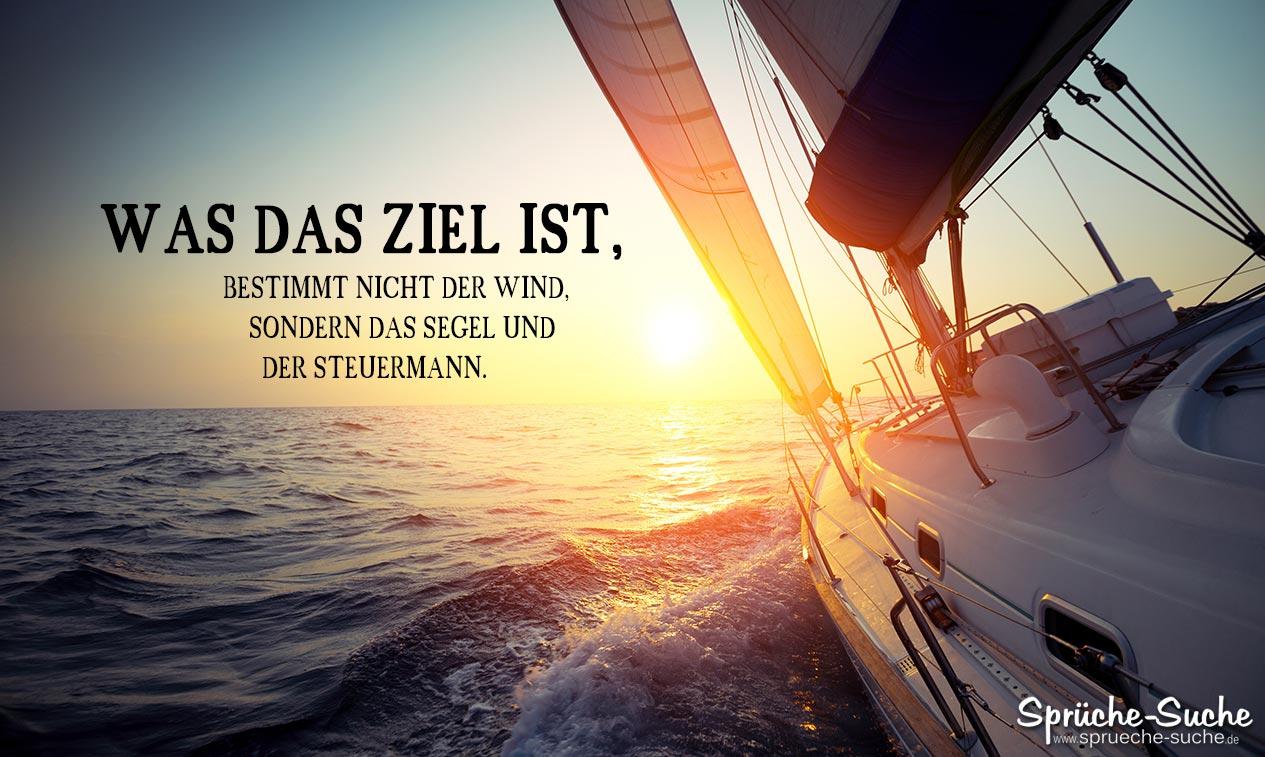 Erfolg Spruche Das Ziel Der Wind Und Der Steuermann
