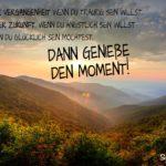 Genieße den Moment - Sprüche zum Nachdenken