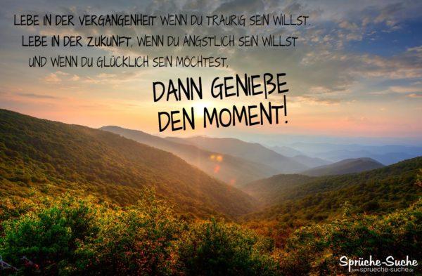 vergangenheit sprüche zum nachdenken Genieße den Moment | Sprüche zum Nachdenken   Glück vergangenheit sprüche zum nachdenken