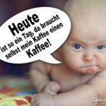 Baby mit Sprechblase - Lustiger Kaffeespruch
