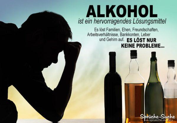 Alkohol ist ein hervorragendes Lösungsmittel   Sprüche zum Nachdenken