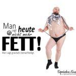 Fett sein - Lustige Sprüche