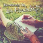 Internationaler Tag der Handschrift