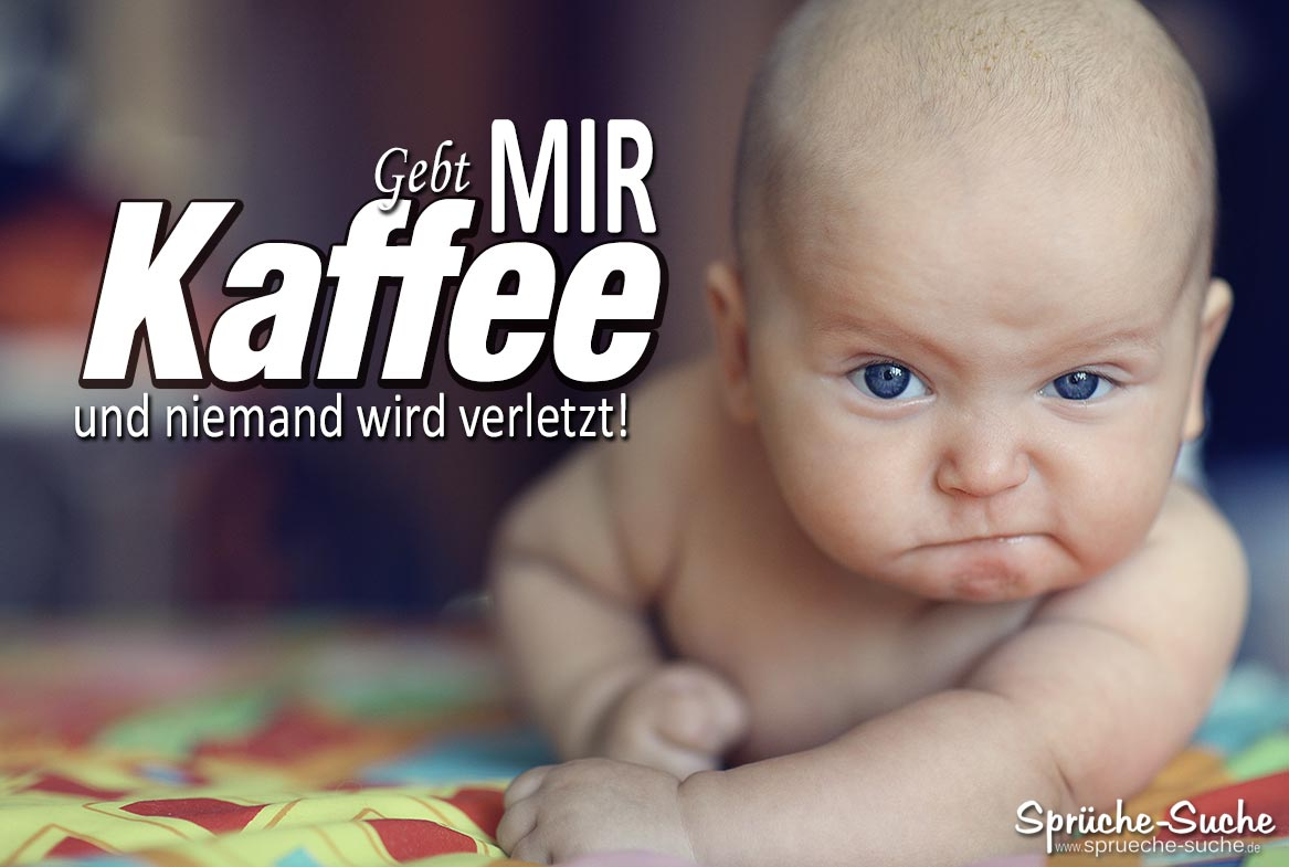 lustiger kaffee baby spruch spr che suche. Black Bedroom Furniture Sets. Home Design Ideas