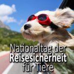 Nationaltag der Reisesicherheit für Tiere