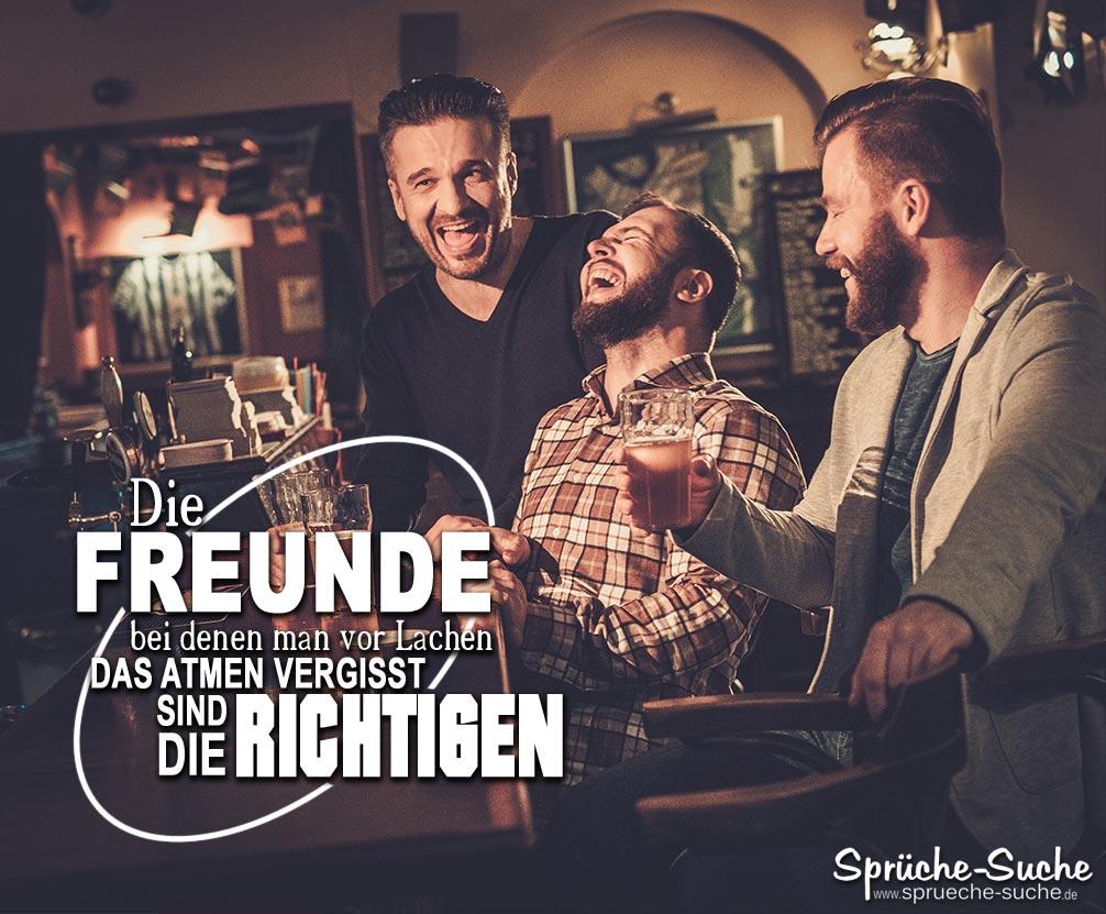 Spruch Freundschaft   Die richtigen Freunde lachen zusammen