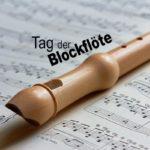 Tag der Blockflöte