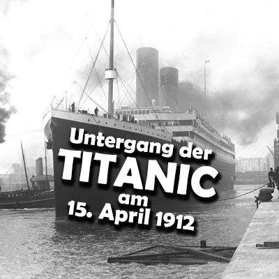 Untergang der Titanic 1912