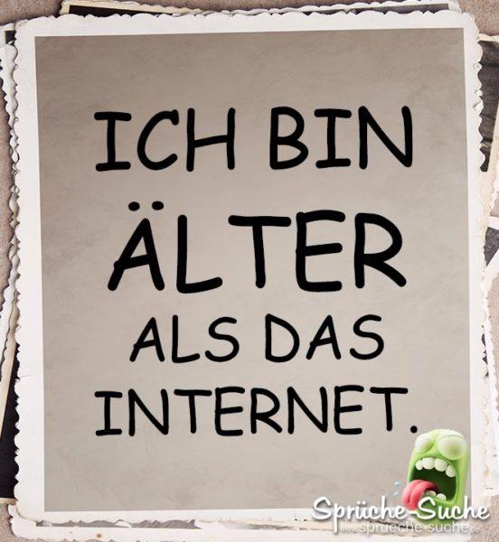 Älter als das Internet Spruch