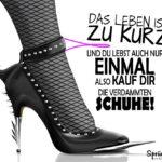 Fetisch High Heels - Spruch für Frauen - Schuhe