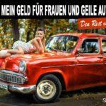 Frauen und geile Autos - Lustige Männersprüche: Pin-Up Girl auf Motorhaube