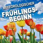 Meteorologischer Frühlingsbeginn