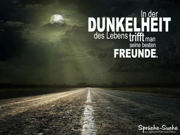 BESTE FREUNDE   In der Dunkelheit des Lebens | Sprüche Suche