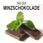 Tag der Minzschokolade