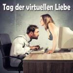 Tag der virtuellen Liebe
