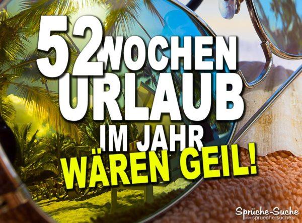 52 Wochen Urlaub - Lustige Sprüche mit Sonnenbrille und Urlaubsfeeling