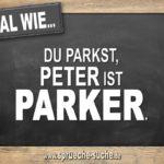 Egal wie du parkst, Peter ist Parker.