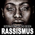 Internationaler Tag gegen Rassismus