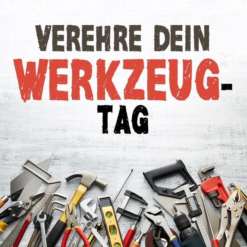 Verehre-Dein-Werkzeug-Tag