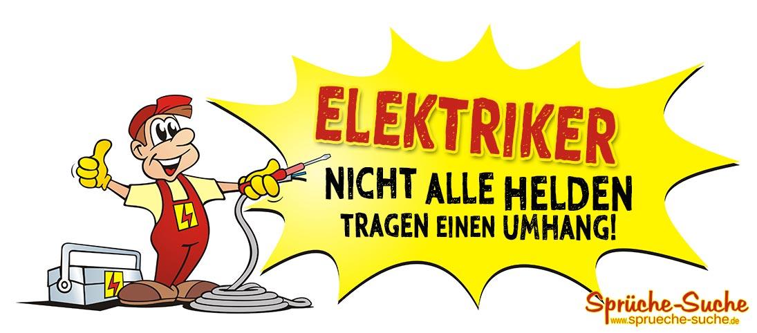 Elektriker Sprüche - Helden ohne Umhang - Sprüche-Suche