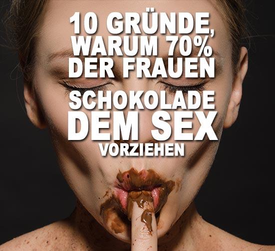 Lieber Schokolade als Verkehr mit dem Partner - 10 Gründe für Frauen