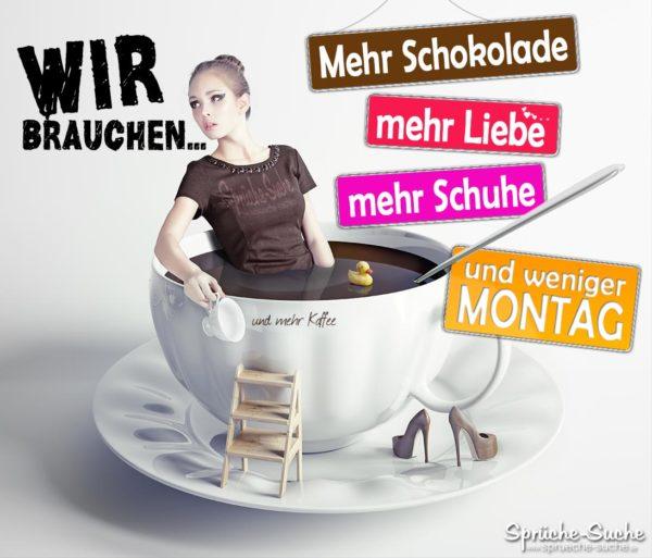 Frauen Sprüche - Schokolade, Liebe, Schuhe - Montag