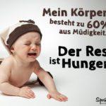 Hunger und Müdigkeit - Lustiger Spruch mit Baby