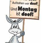 Esel mit Schild in der Hand - Montag ist doof!