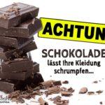 Achtung - Schokolade Spruch