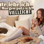 Leben und Arbeiten Spruch - Frau im Bett läst es sich gut gehen