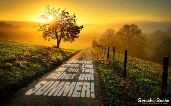 SOMMER - Jede neue Tag - Spruch | Landschaft bei Sonnenaufgang