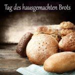 Tag des hausgemachten Brots