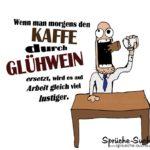 Lustiger Spruch Arbeit - Kaffee durch Glühwein ersetzen