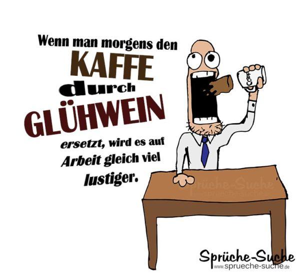 Kaffee Durch Gluhwein Ersetzen Lustige Spruche Fur Die Arbeit