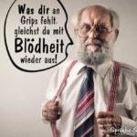 Blödheit Spruch lustig mit altem Mann