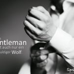 Ein Gentleman ist auch nur ein geduldiger Wolf Spruch