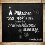A Plätzchen a day - Spruch Weihnachtszeit