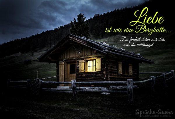 Liebe ist wie eine Berghütte Spruch