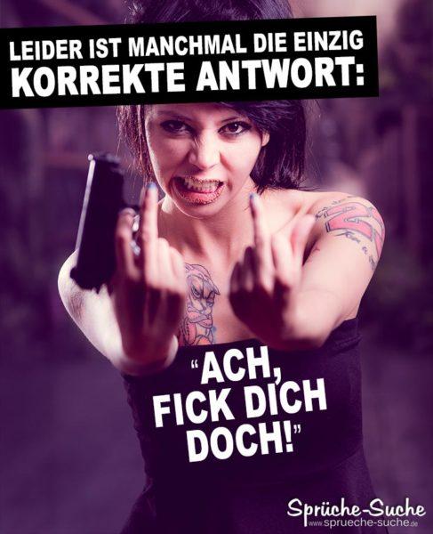 Krasse Sprüche - Die einzig korrekte Antwort - Wütende Frau mit Pistole