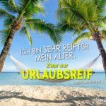 Urlaubsreif unter Palmen - Lustiger Spruch