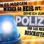 Lustiger Spruch Sommer Hitze Polizei beschatten