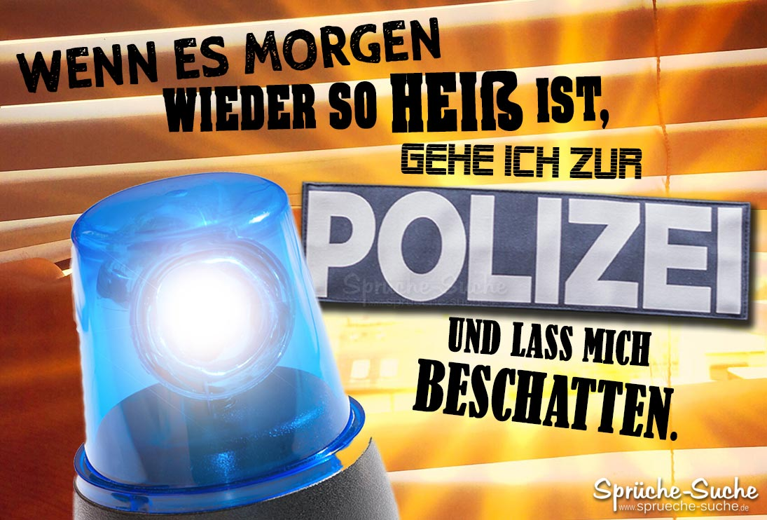 Lustiger Spruch Sommer Hitze Polizei beschatten - Sprüche ...