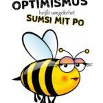 OPTIMISMUS umgekehrt - flotte Biene