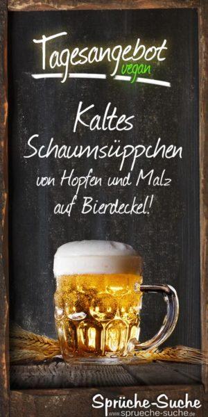Lustige Sprüche über Bier - Kaltes Schaumsüppchen von Hopfen und Malz